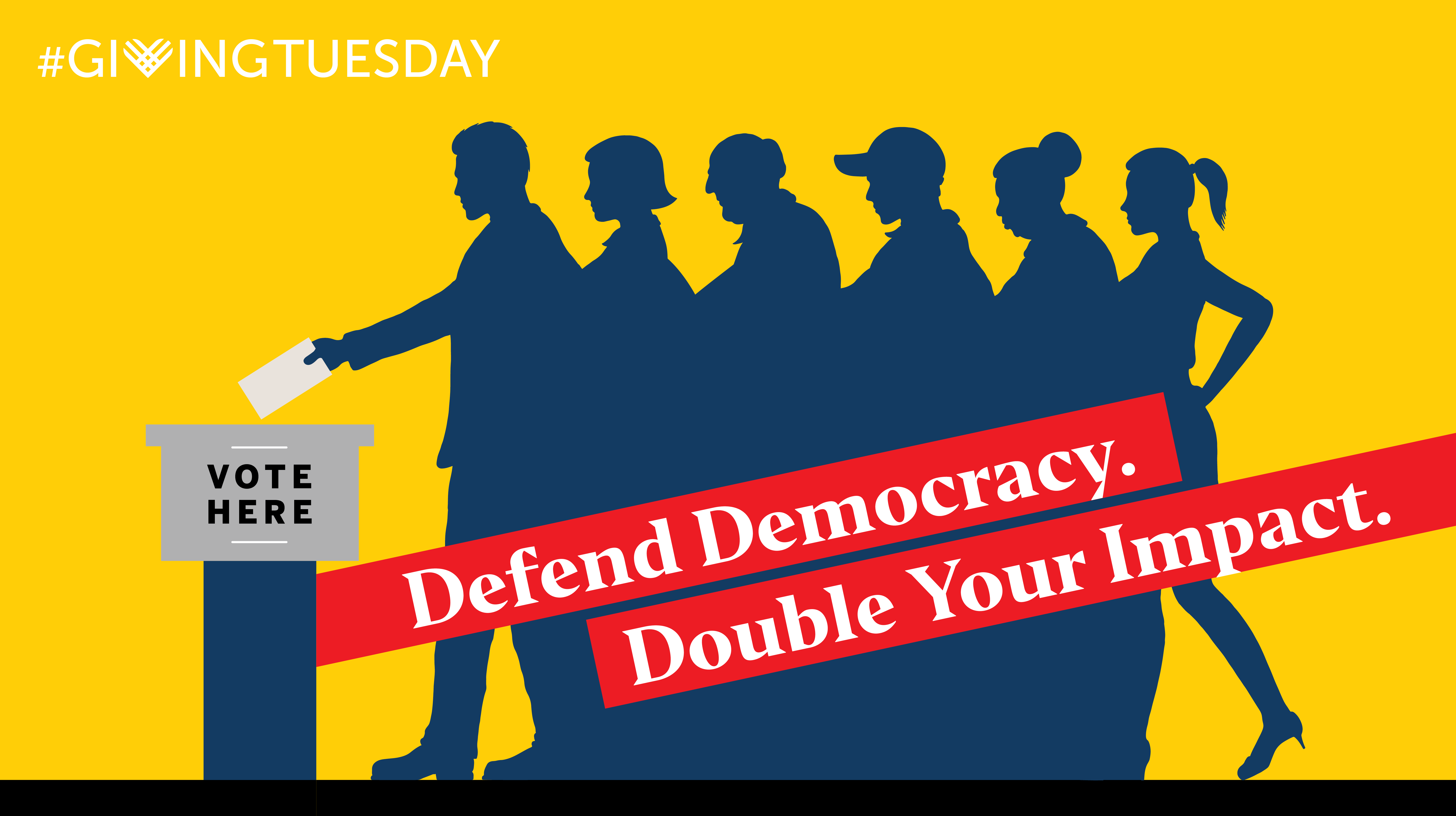 Defend Democracy. Double Your Impact